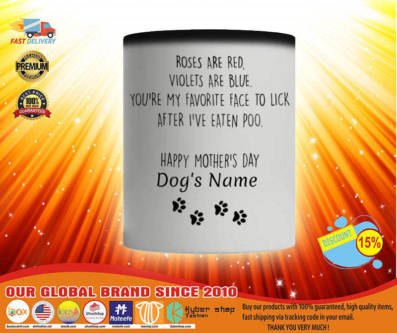 Roses are red violets are blue youre my favorite face to lick after ive eaten poo custom name mug3