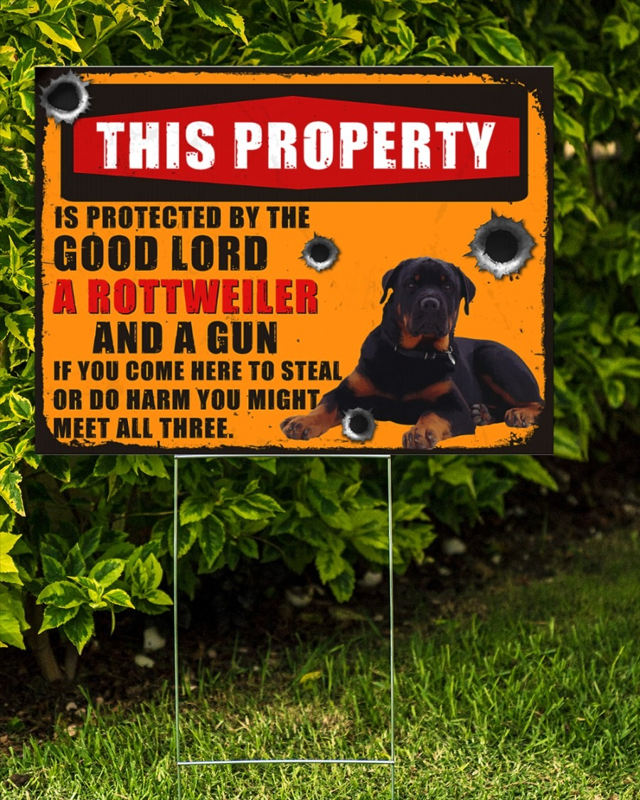 Rottweiler this property is protected by the good lord yard sign4