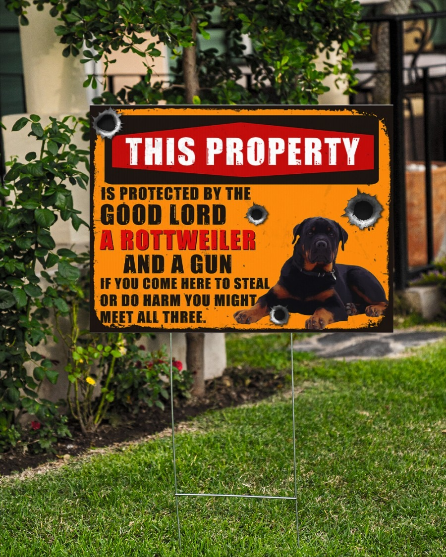 Rottweiler this property is protected by the good lord yard sign3