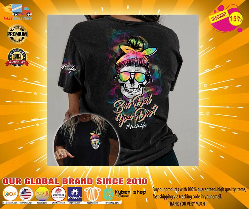 Skull colorful but did you die momlife 3D hoodie2