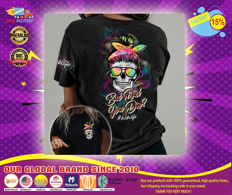 Skull colorful but did you die momlife 3D hoodie1