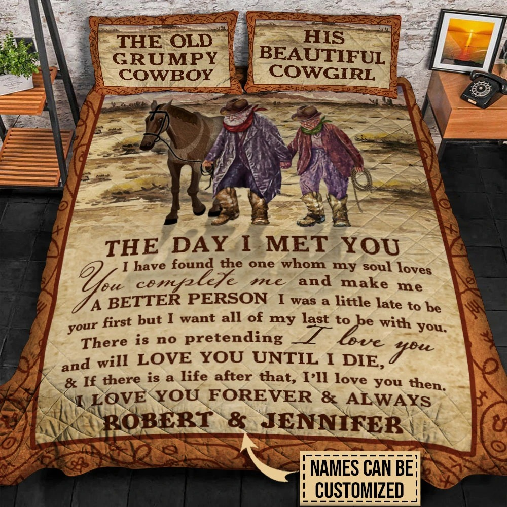 The old grumpy cowboy his beautiful cowgirl the day I met you custom name quilt bedding set4