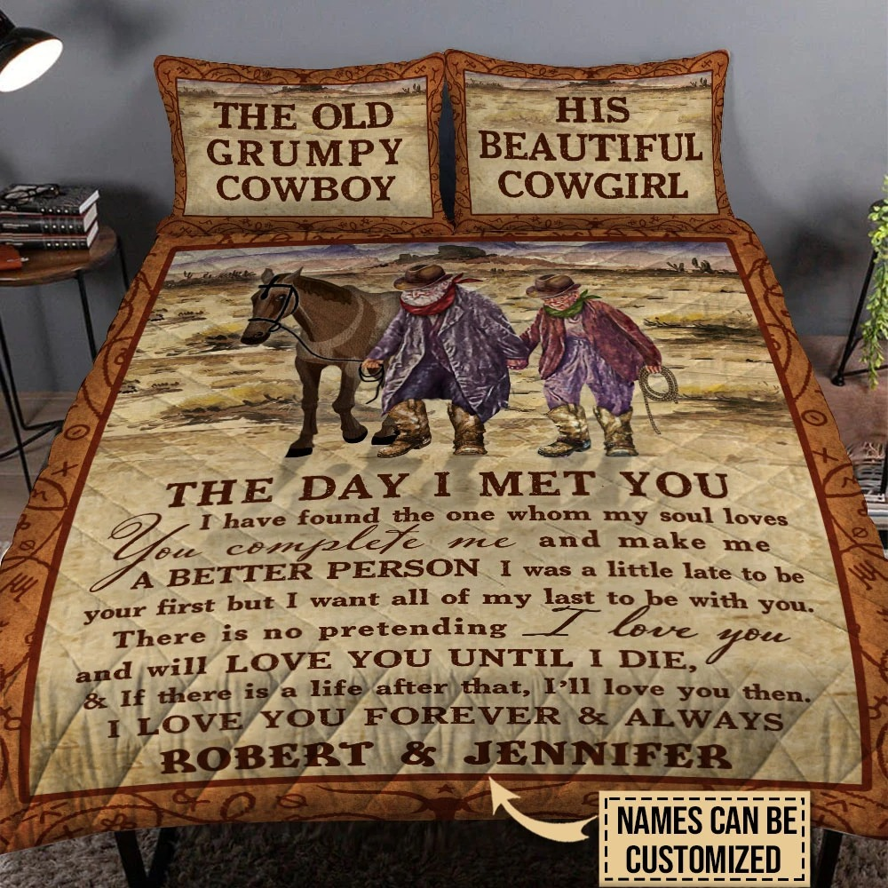 The old grumpy cowboy his beautiful cowgirl the day I met you custom name quilt bedding set3