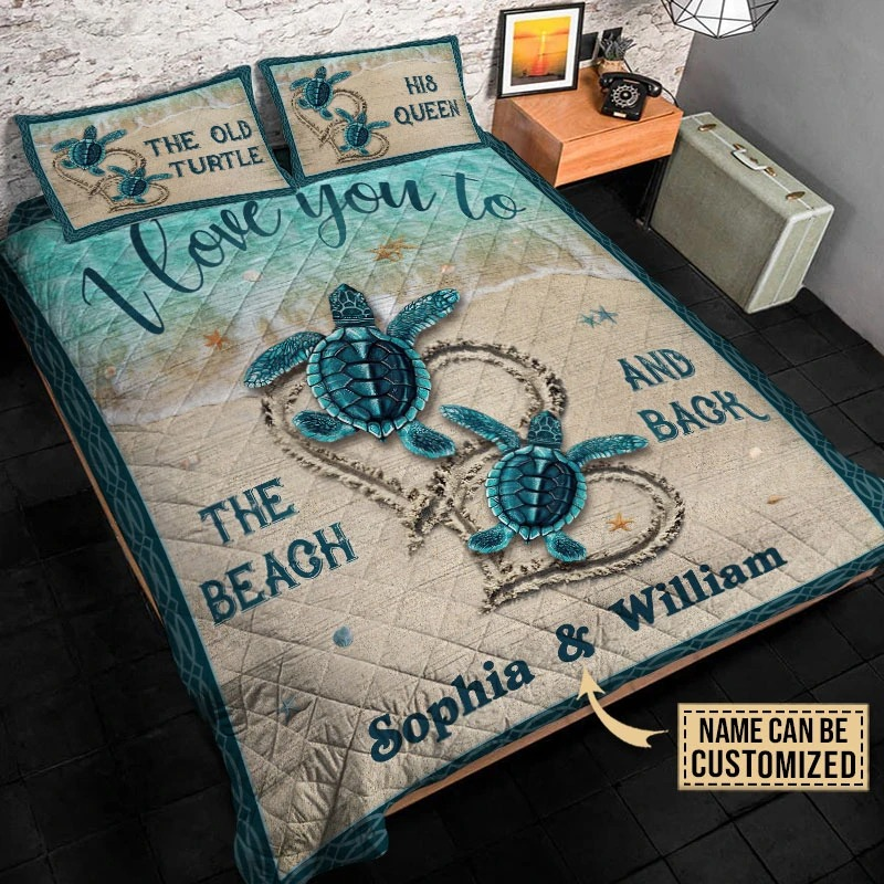 The old turtle his queen I love you custom name quilt bedding set4
