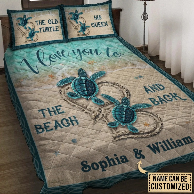 The old turtle his queen I love you custom name quilt bedding set3