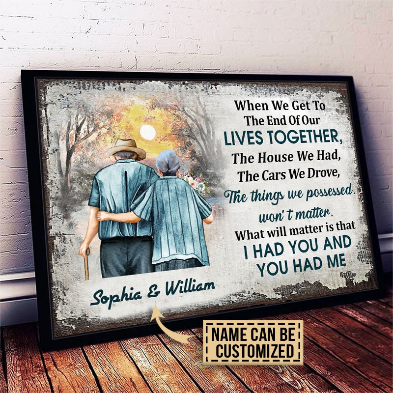 When we get to the end of our lives together custom name poster4