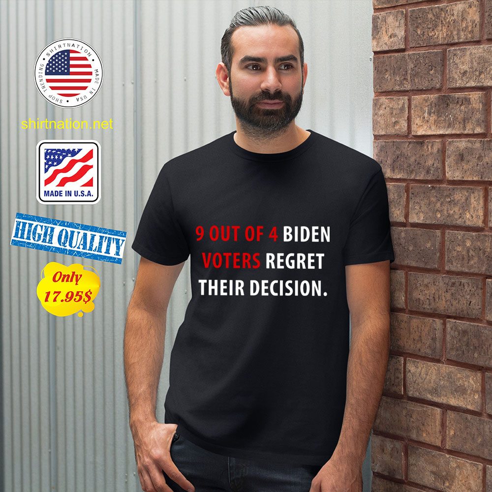 9 Out Of 4 Biden Voters Regret Their Decision Shirt 12