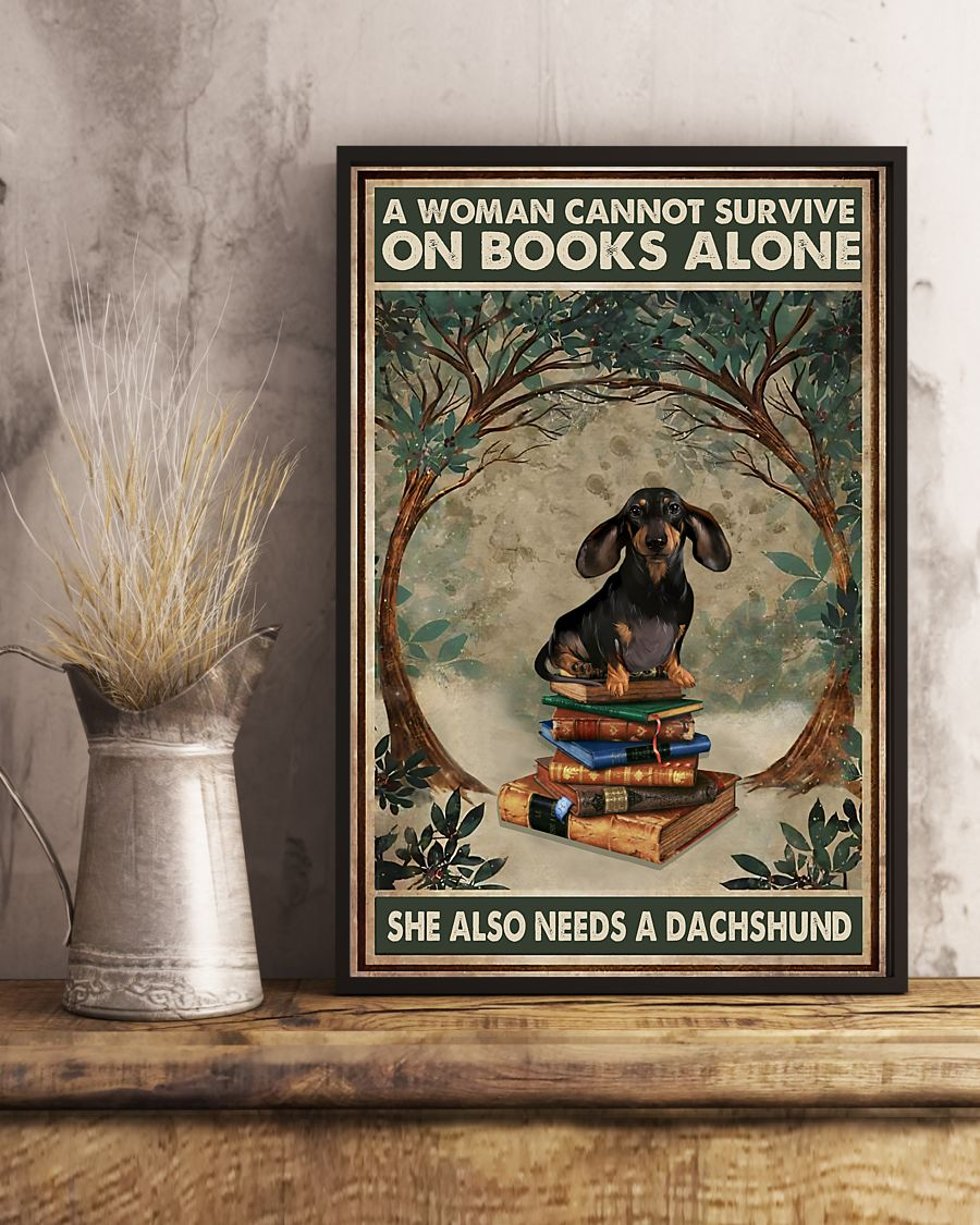 A woman cannot survive on books alone she also needs a dachshund poster1