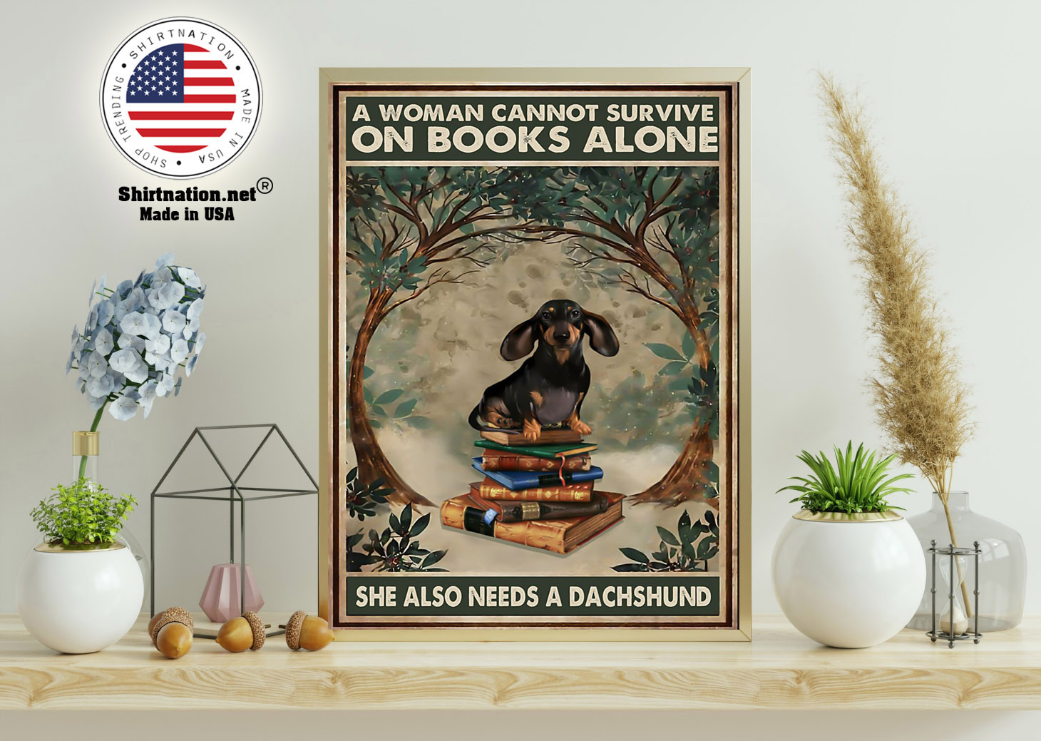 A woman cannot survive on the book alone she need dachshund poster 11