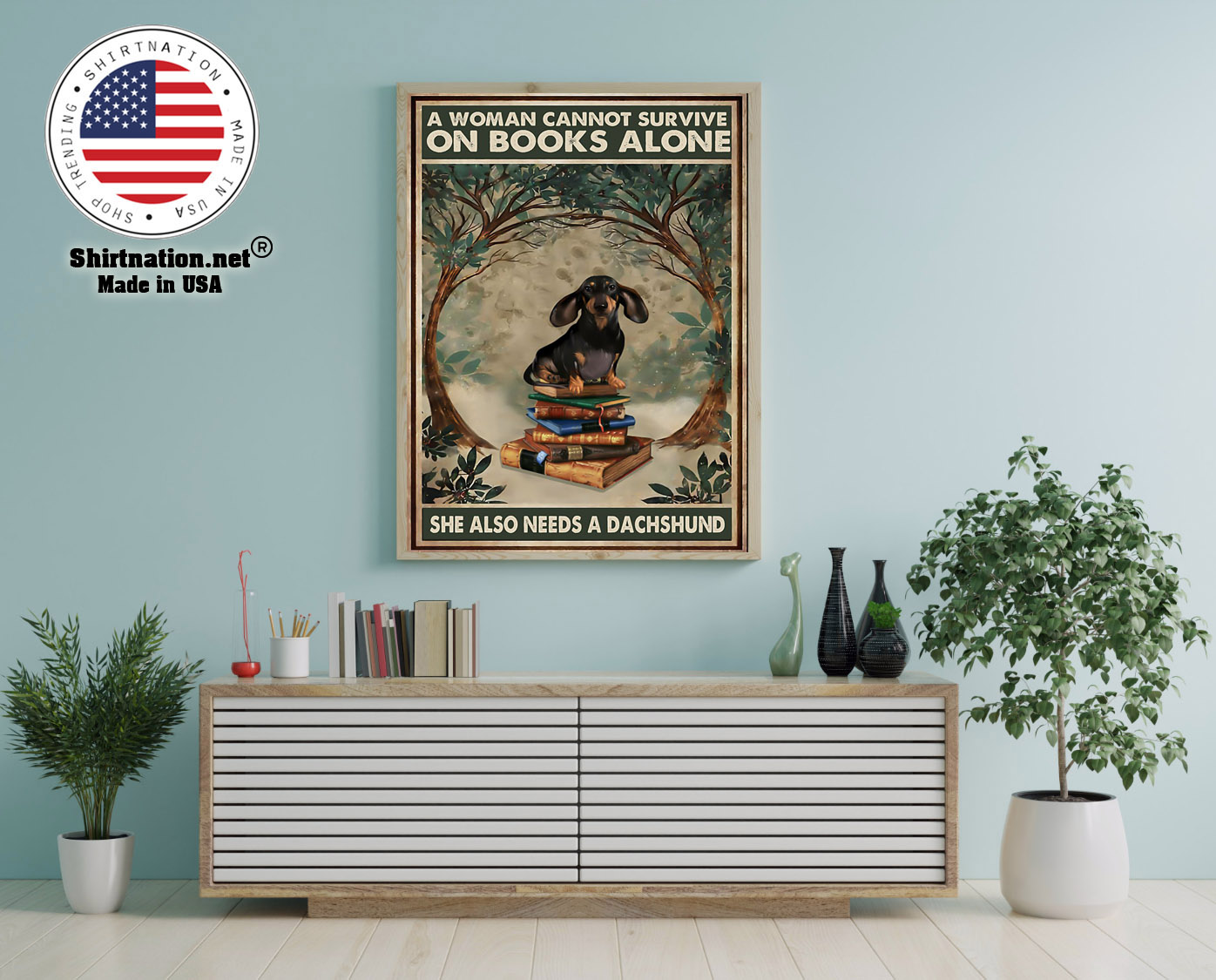 A woman cannot survive on the book alone she need dachshund poster 12