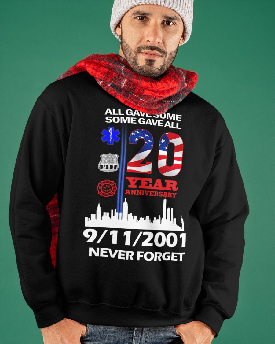 All gave some some gave all 20 year anniversary 9112001 never forget shirt 13