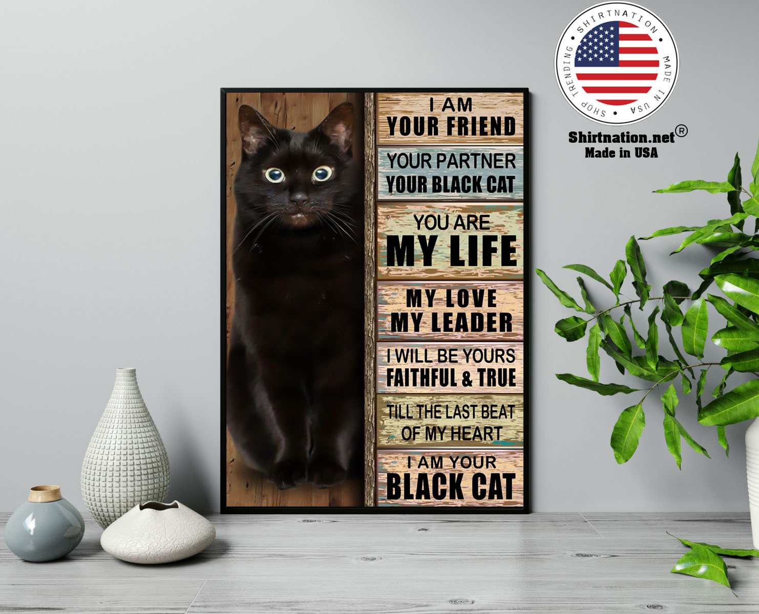 Cat I am your friend your partner your black cat you are my life poster 13