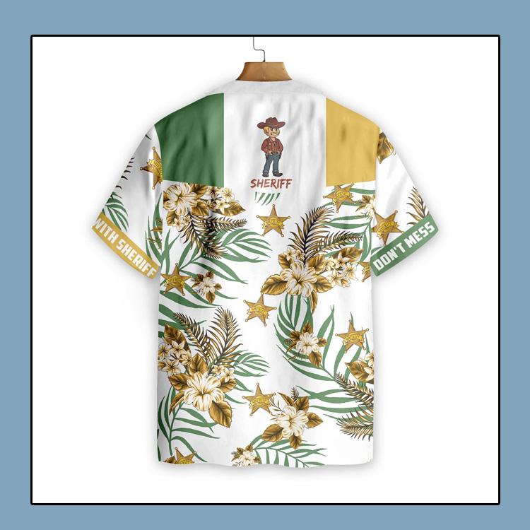 Dont Mess With Sheriff Hawaiian Shirt2