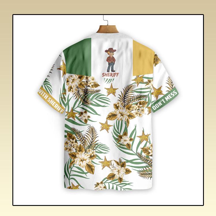 Dont Mess With Sheriff Hawaiian Shirt3