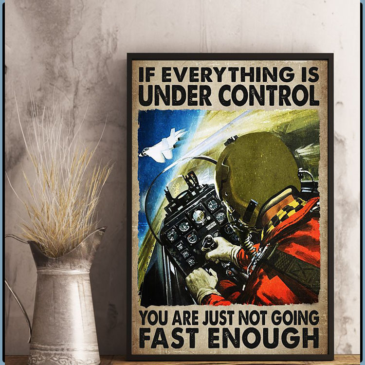 If everything is under control you are just not going fast enough poster5