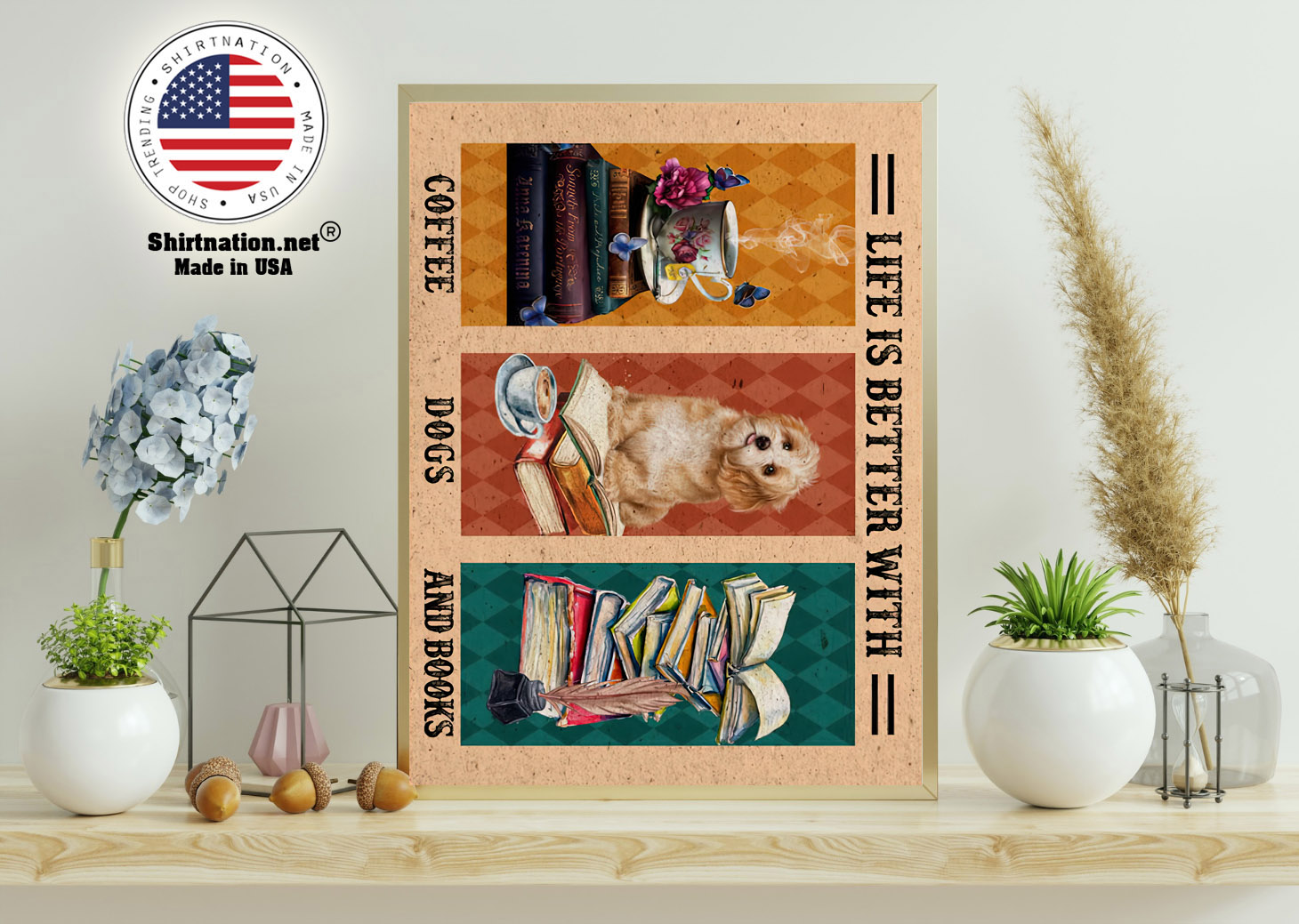 Life is better with coffee dogs and books poster 11