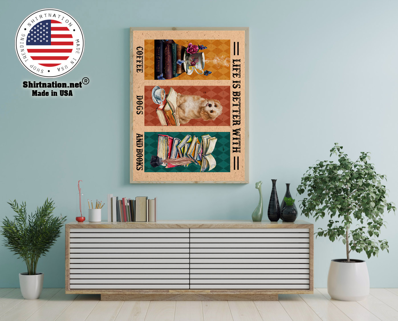 Life is better with coffee dogs and books poster 12