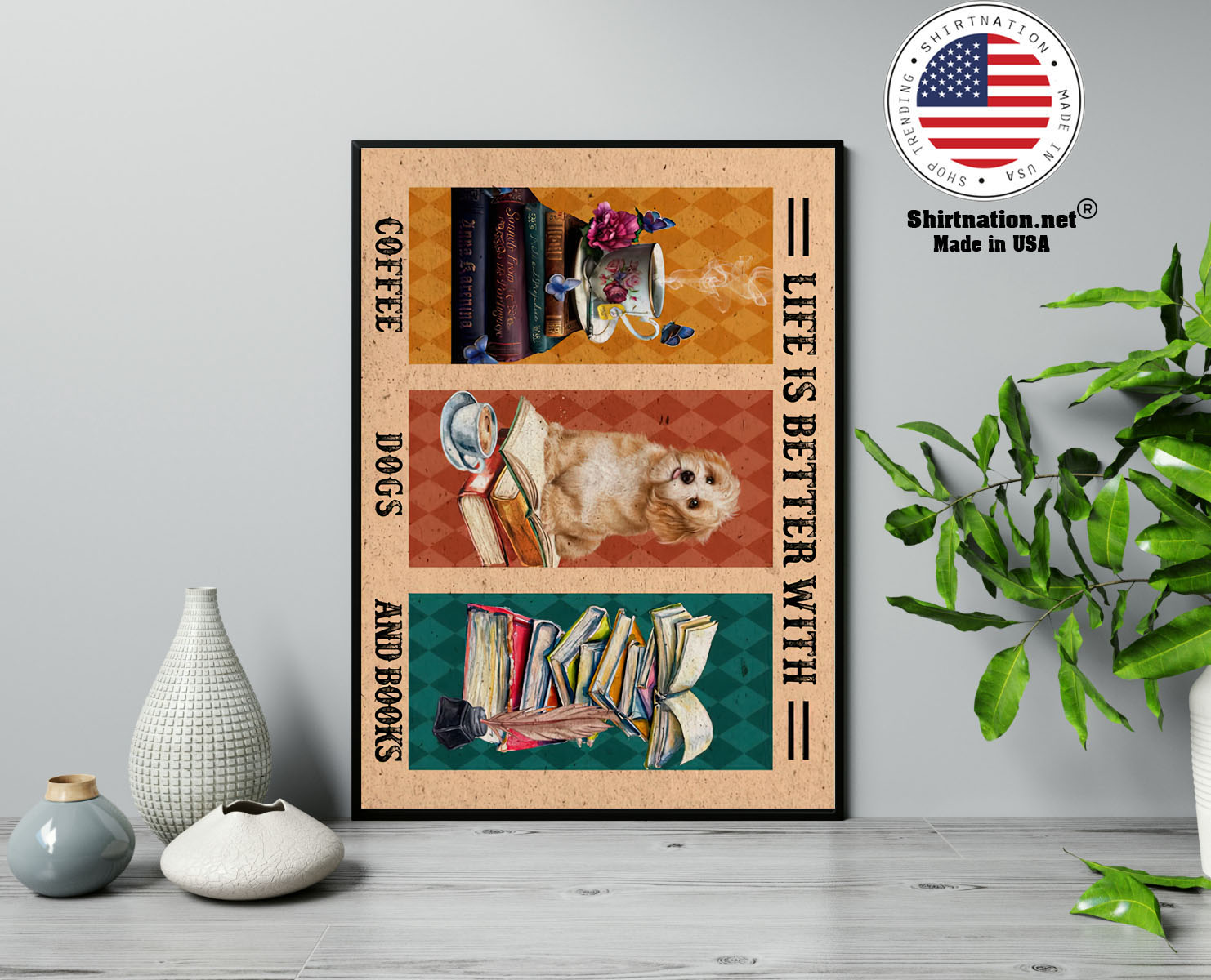 Life is better with coffee dogs and books poster 13