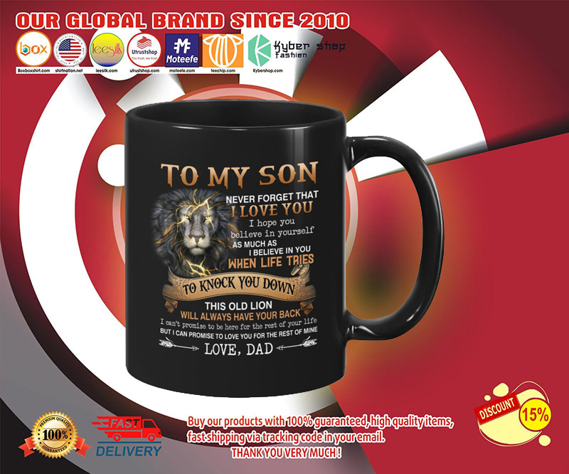 Lion To my son never forget that I love you I hope you believe in yourself mug 3