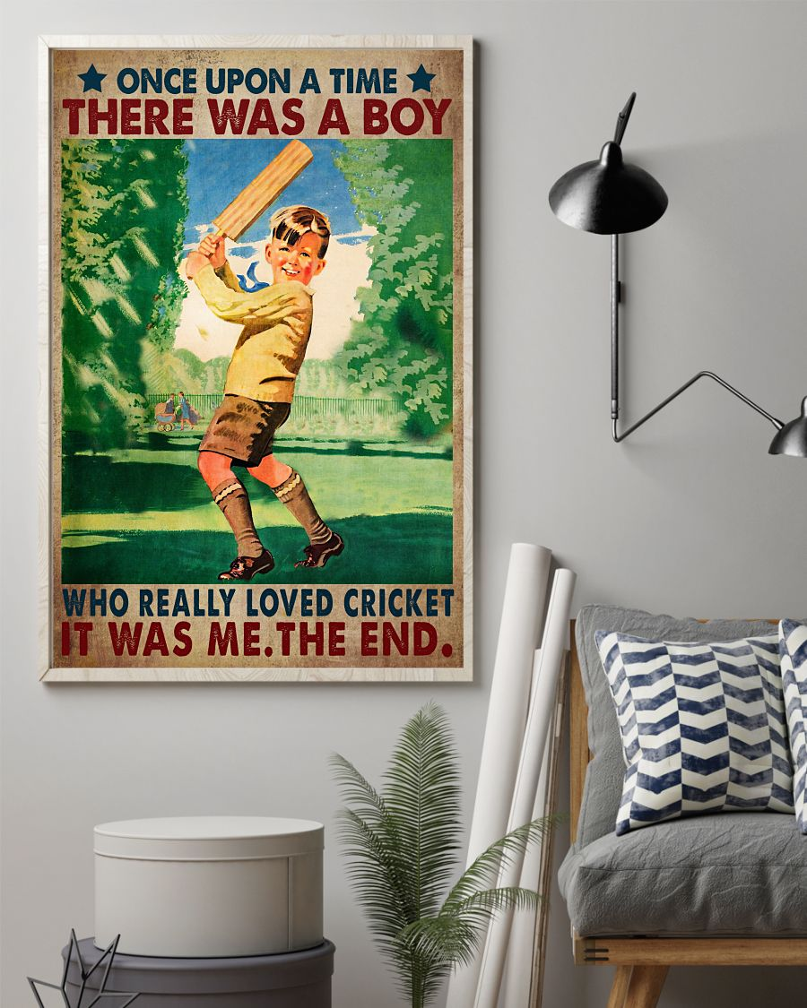 Once upon a time there was a boy who really loved cricket poster155