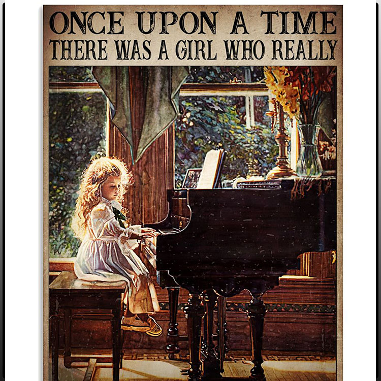 Once upon a time there was a girl who really loved playing piano poster
