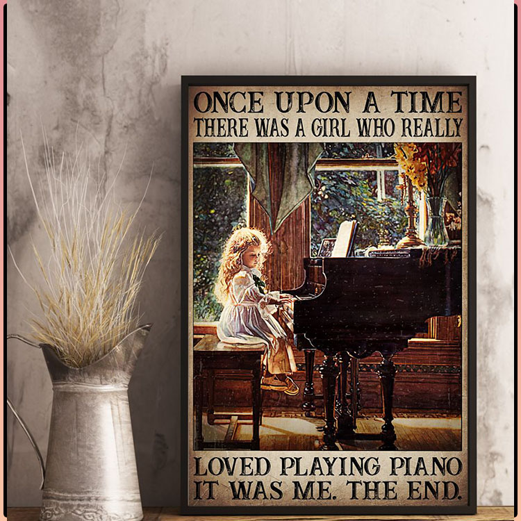 Once upon a time there was a girl who really loved playing piano poster2