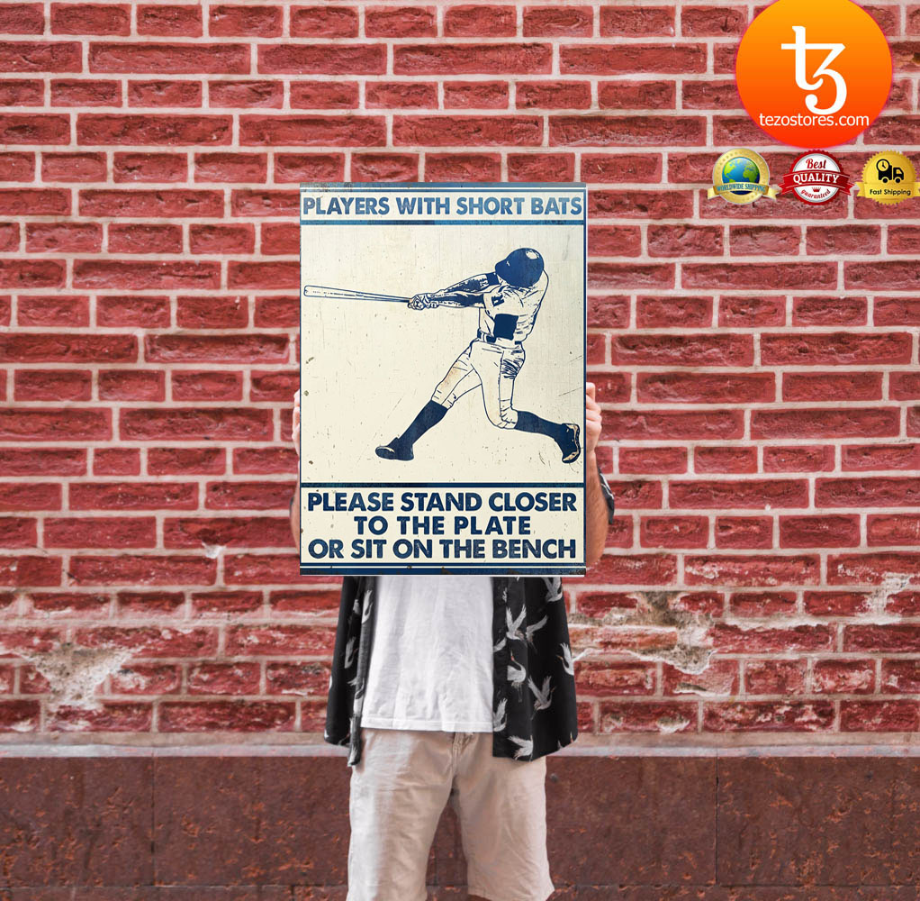 Players with short bats please stand closer to the plate or sit on the bench poster9
