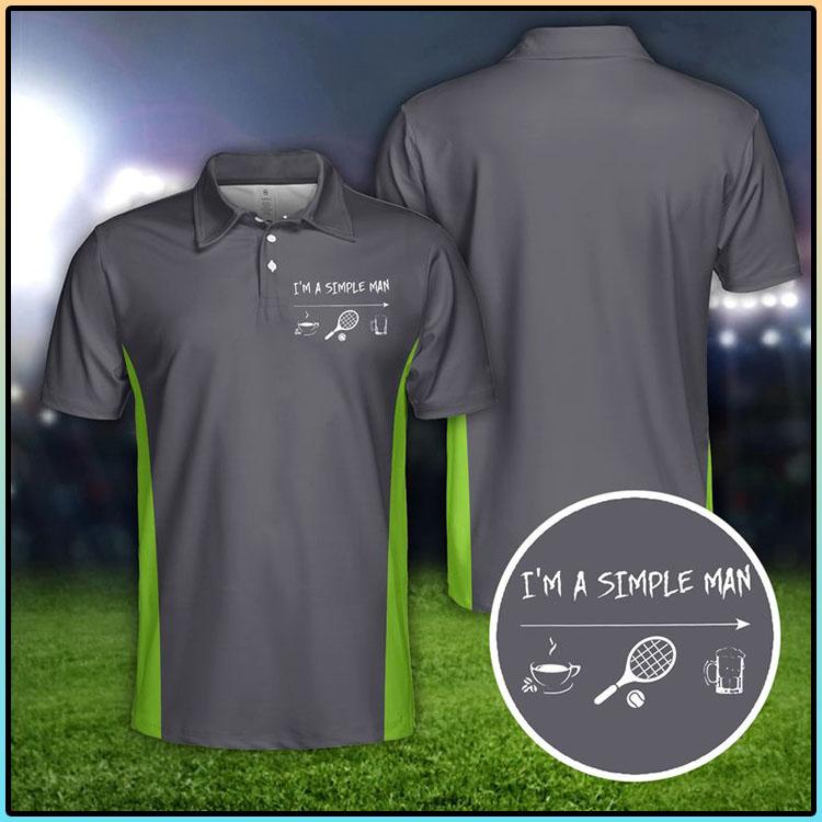 Tennis Im A Simple Man Polo Shirt5