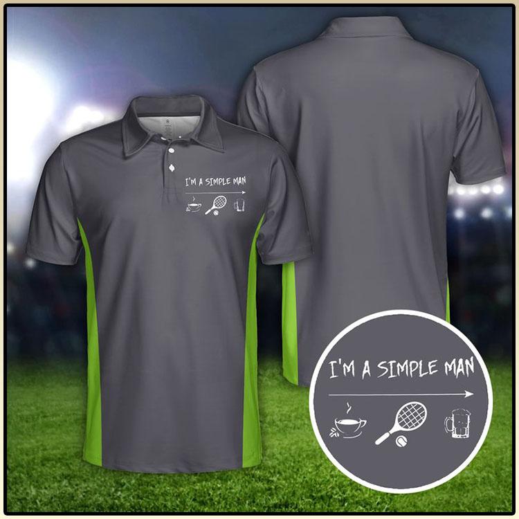 Tennis Im A Simple Man Polo Shirt6