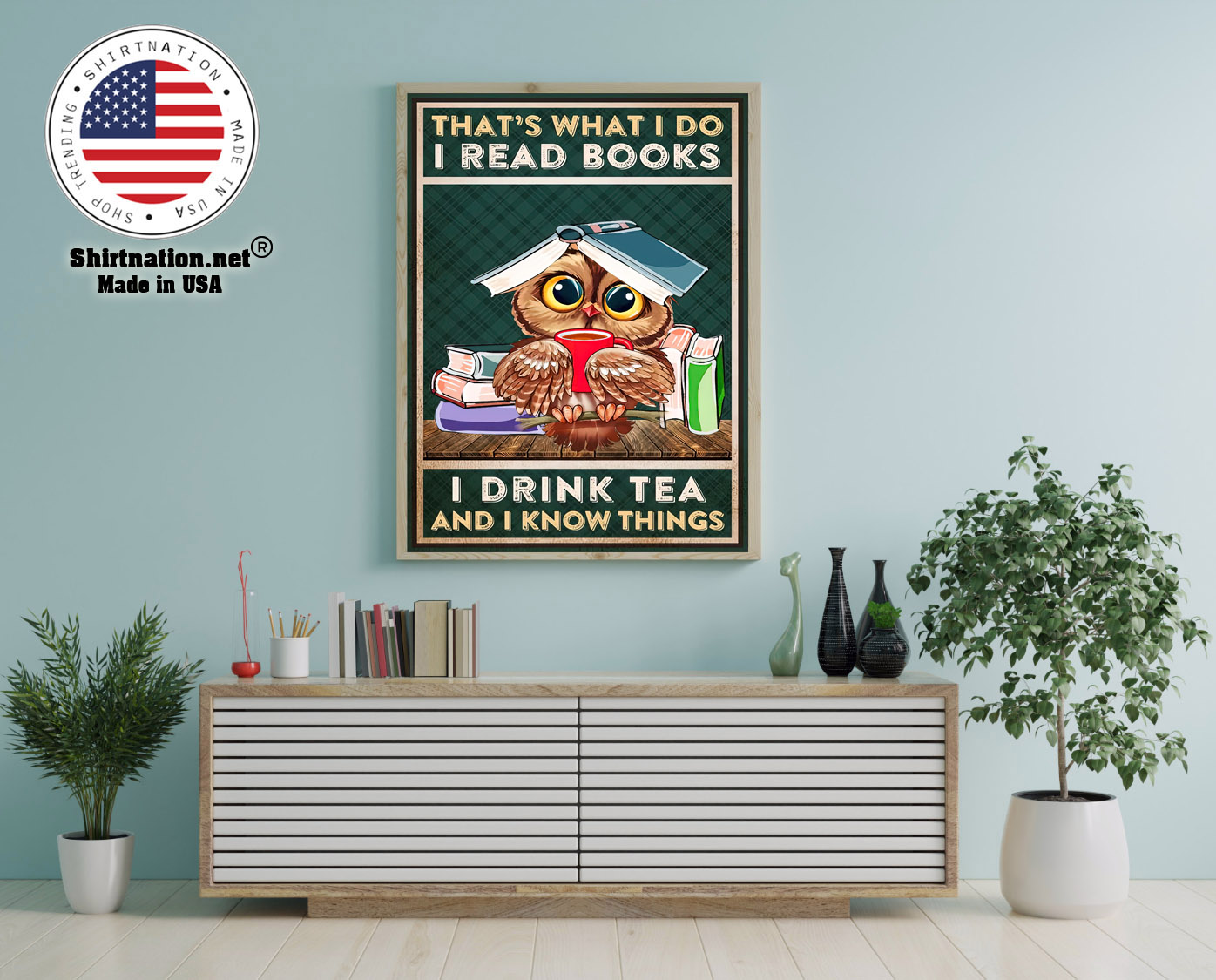 Thats what I do I read books I drink tea and I know things poster 12