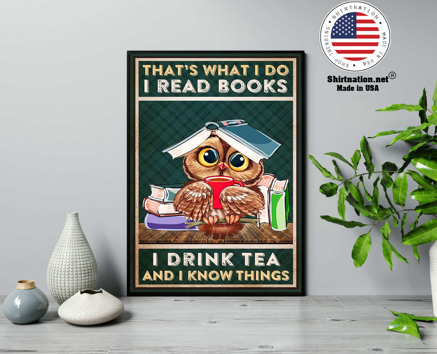 Thats what I do I read books I drink tea and I know things poster 13