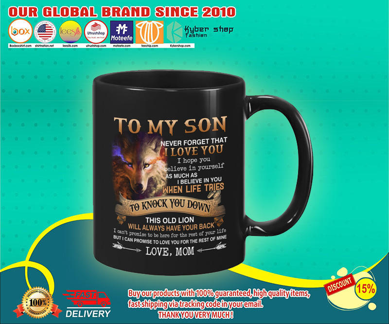 Wolf To my son never forget that I love you I hope you believe in yourself mug 1