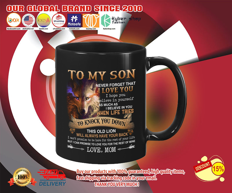 Wolf To my son never forget that I love you I hope you believe in yourself mug 2