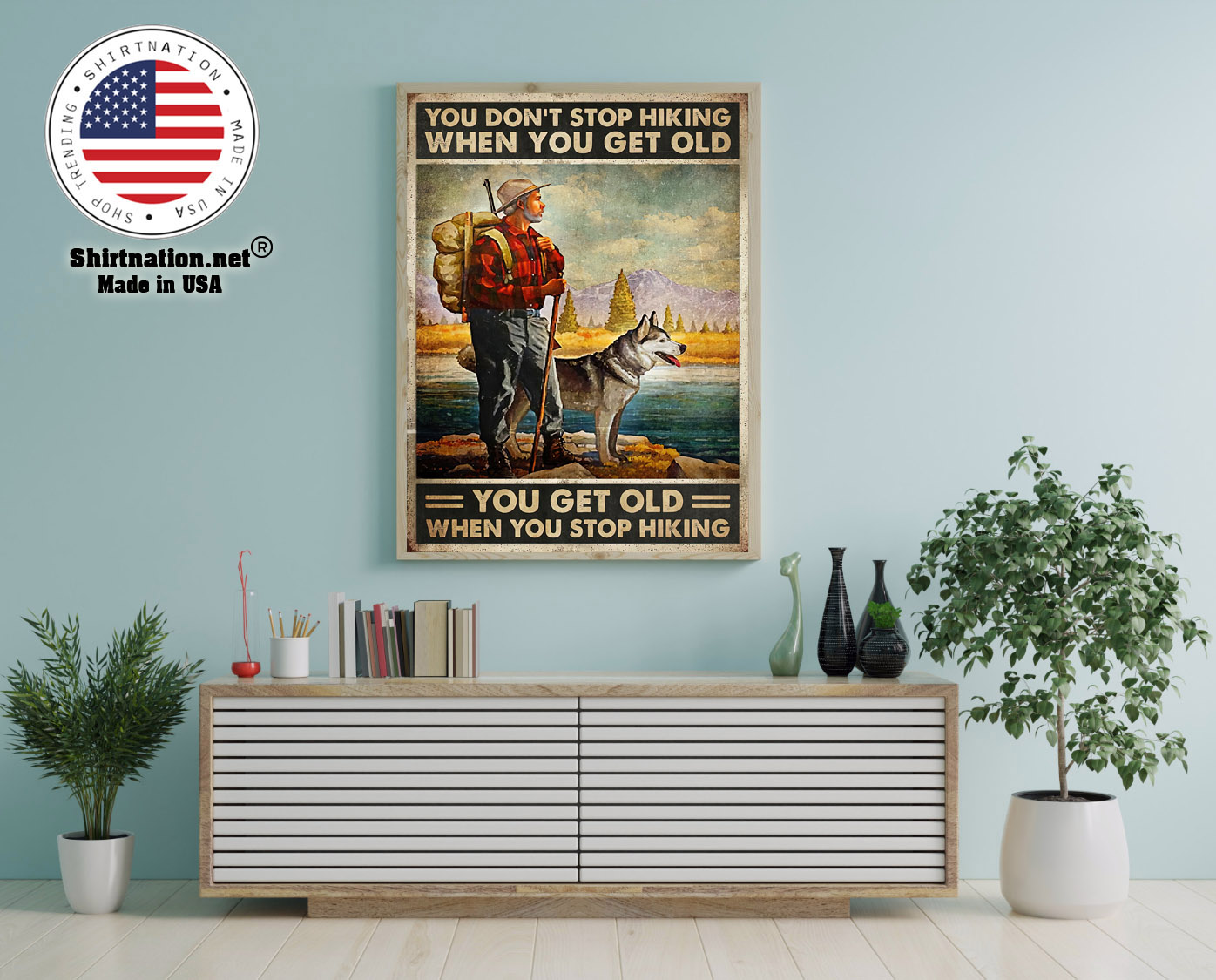 You dont stop hiking when you get old poster 12