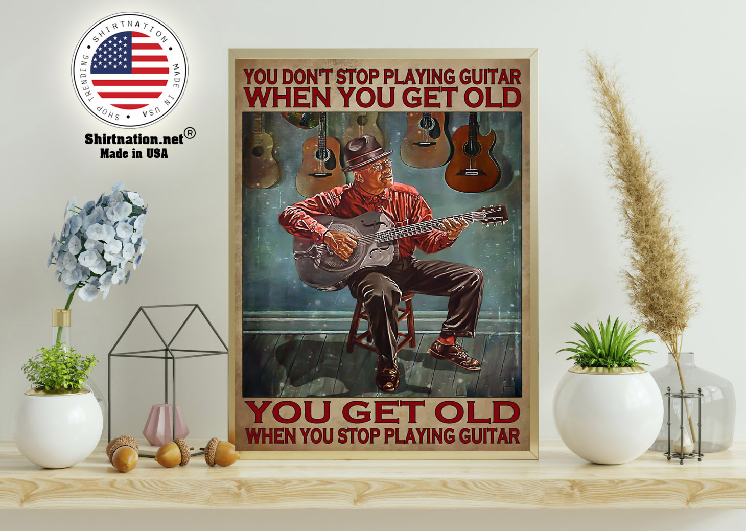 You dont stop playing guitar when you get old poster 11