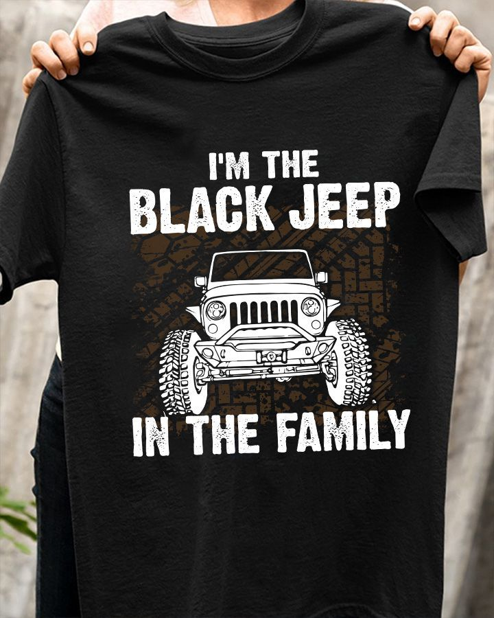 Im The Black Jeep In The Family 3D Shirt Hoodie Ts