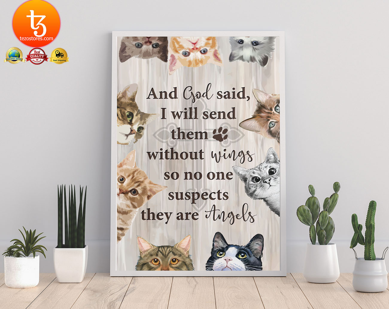 Cat and god said I will send them without wings so no one suspects they are angels poster2