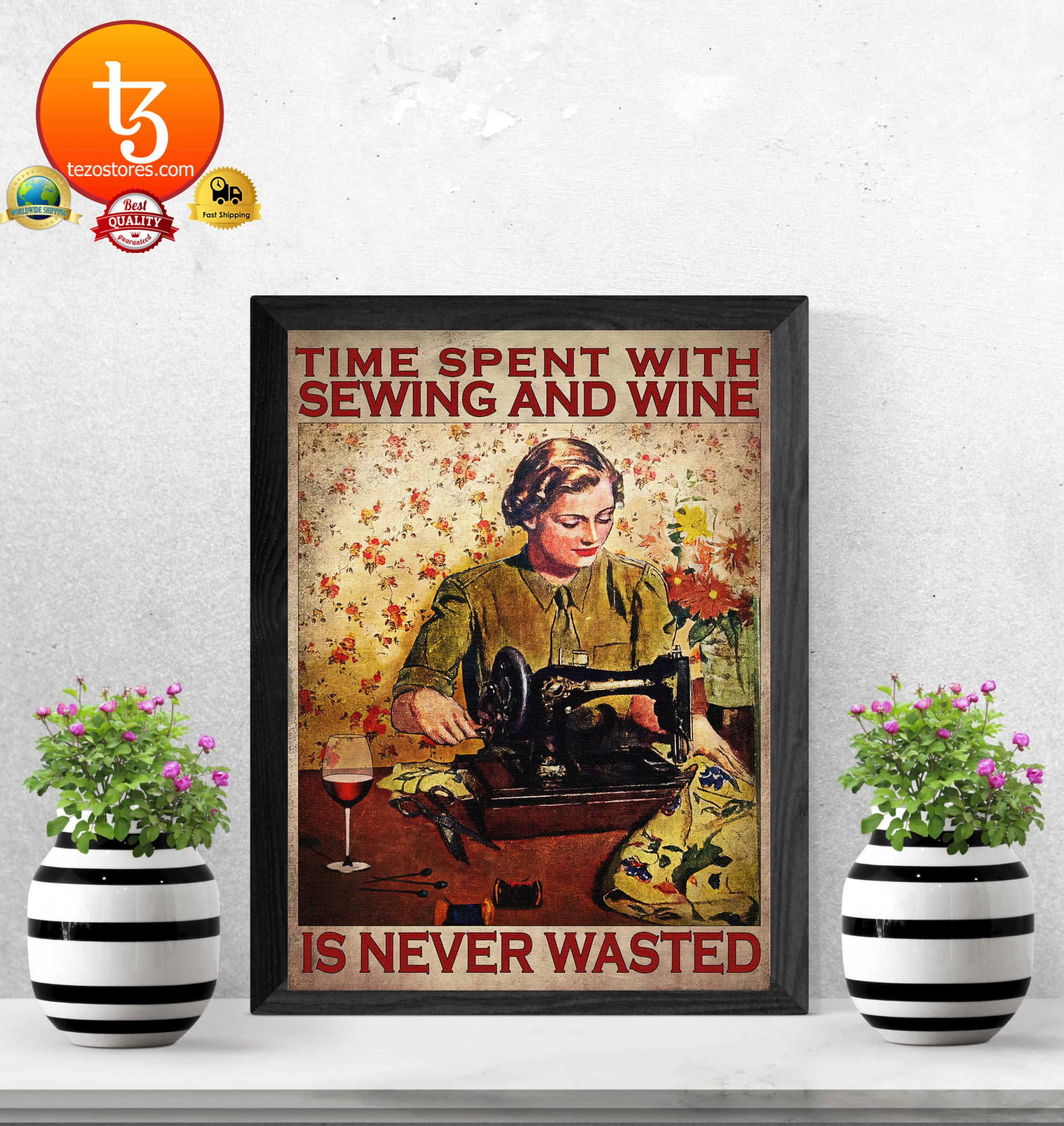 Time spent with sewing and wine is never wasted poster3