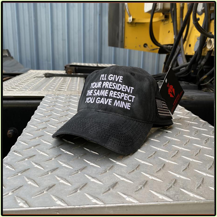 Ill Give Your President The Same Respect You Gave Mine Cap1