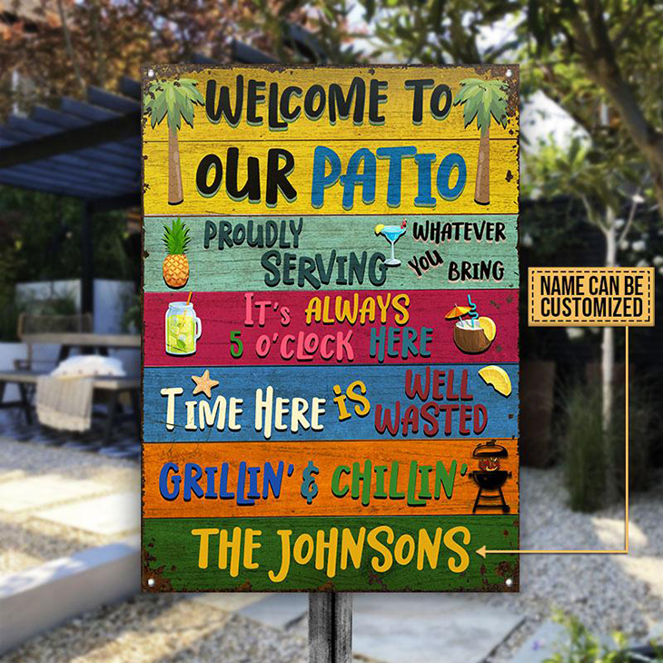 Welcome To Our Patio Proudly Serving Whatever You Bring Custom Name Metal Sign.