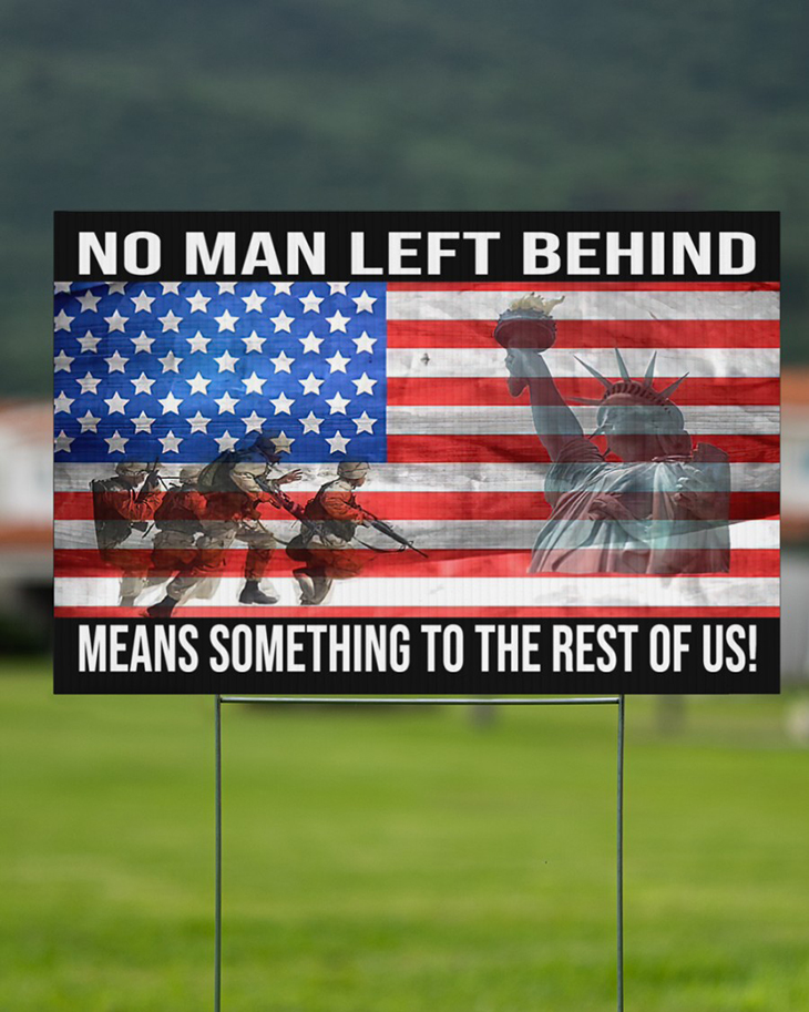 No Man Left Behind Means Something To The Rest Of Us Yard Sign2