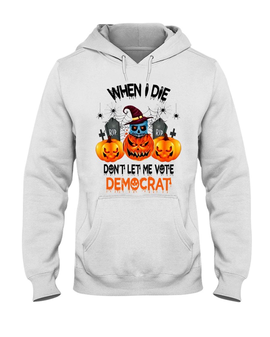 Halloween Pumpkin Skull When I Die Rip Dont Let Me Vote Democrat Shirt Hoodie1