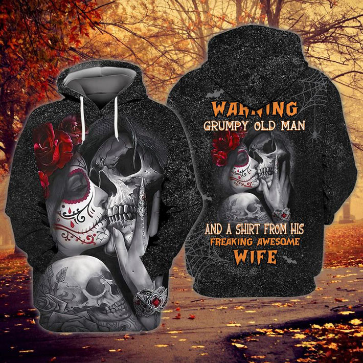 Skull With Rose Warning Grumpy Old Man And A Shirt From His Freaking Awesome Wife 3D Hoodie Shirt