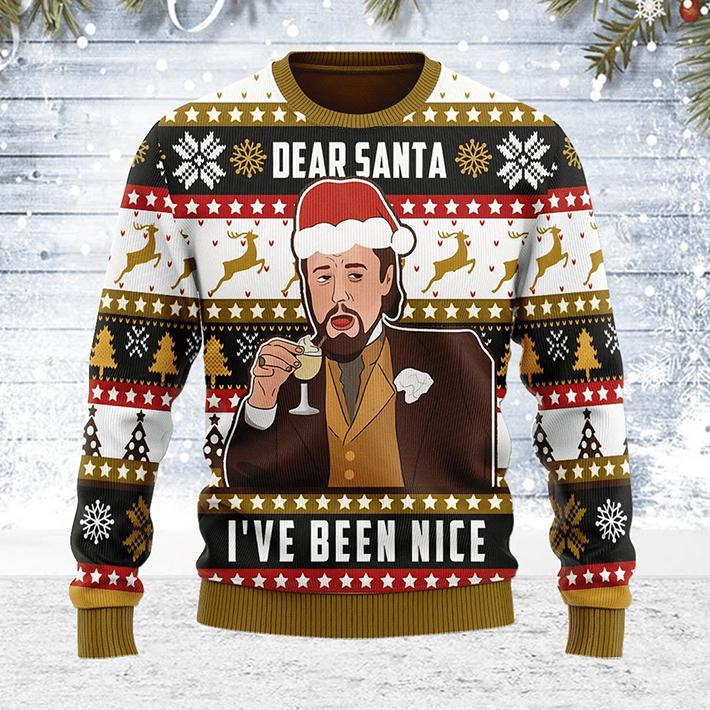 Leonardi Dicaprio Meme Dear Santa Ive Been Nice Ugly Christmas Sweatshirt